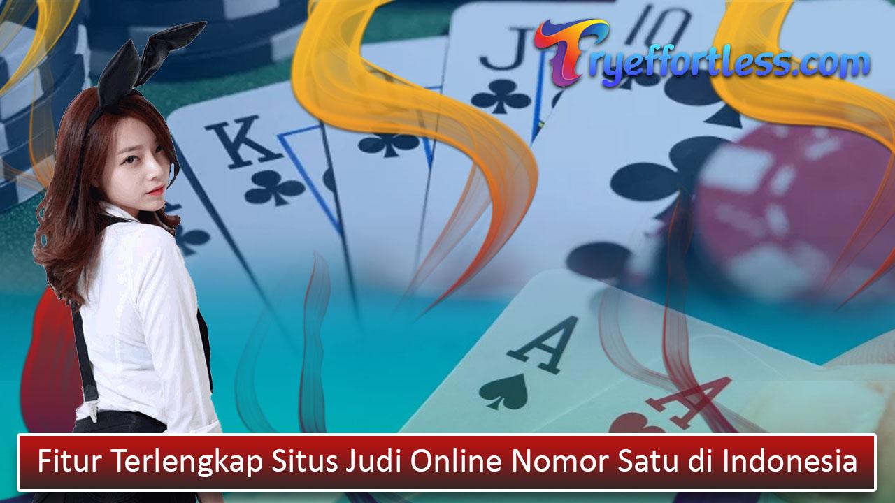 Fitur Terlengkap Situs Judi Online Nomor Satu di Indonesia