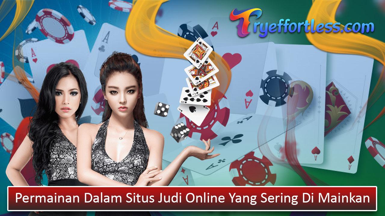 Permainan Dalam Situs Judi Online Yang Sering Di Mainkan